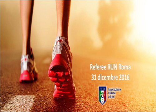 Seconda tappa Referee Run: Roma 31 Dicembre 2016