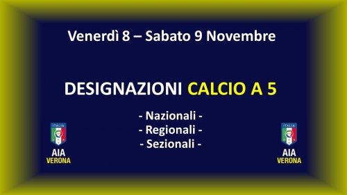 Designazioni C5 Venerdì 8 e Sabato 9 Novembre